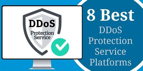 8 Best DDoS Protection Service: The Top Anti-DDoS Tools