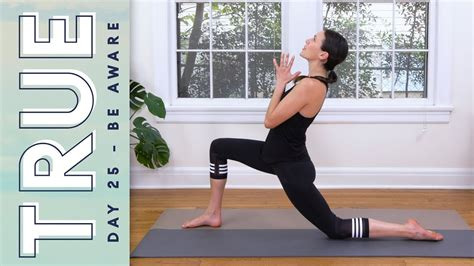 TRUE - Day 25 - BE AWARE   Yoga With Adriene - YouTube