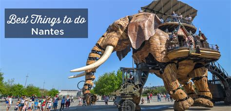 Visit Nantes 15 Best Things to Do and See in Nantes
