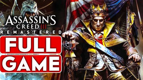 ASSASSIN'S CREED 3 REMASTERED The Tyranny of King
