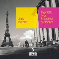 Jazz in Paris: The 100's Most Beautiful Melodies by